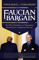 Steve Deace & Todd Erzen - Faucian Bargain: The Most Powerful and Dangerous Bureaucrat in American History artwork