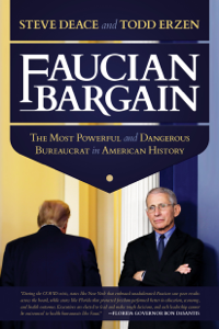 Faucian Bargain: The Most Powerful and Dangerous Bureaucrat in American History Book Cover