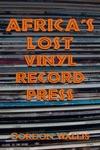 Africas Lost Vinyl Record Press