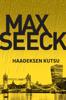 Max Seeck - Haadeksen kutsu artwork