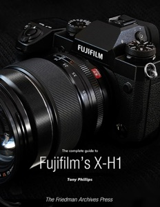 The Complete Guide to Fujifilm's X-H1 Book Cover