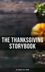 The Thanksgiving Storybook 60 Holiday Tales  Poems