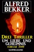 Drei Thriller um Liebe und Geheimnis Februar 2019