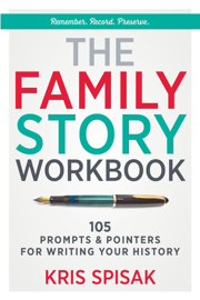The Family Story Workbook: 105 Prompts & Pointers for Writing Your History