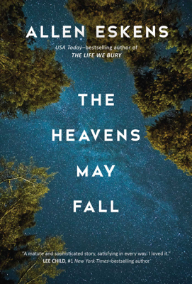 Allen Eskens - The Heavens May Fall book