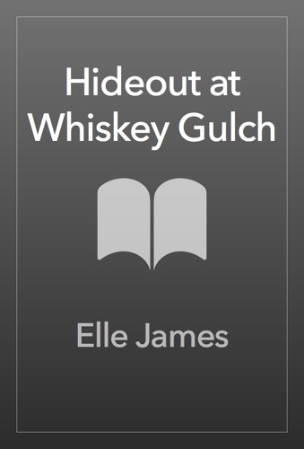 Elle James - Hideout at Whiskey Gulch