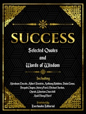 Success: Selected Quotes And Words Of Wisdom