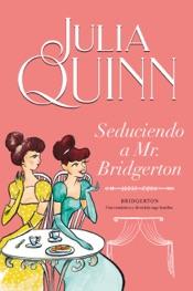 Download Seduciendo a Mr. Bridgerton (Bridgerton 4)