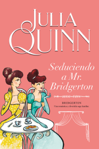 Seduciendo a Mr. Bridgerton (Bridgerton 4) Book Cover