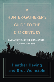 A Hunter-Gatherer's Guide to the 21st Century PDF Download