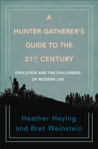 A Hunter-Gatherer's Guide to the 21st Century