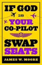 If God Is Your Co-Pilot, Swap Seats!
