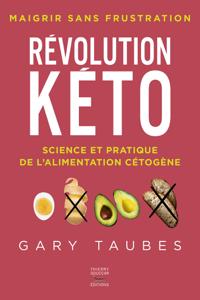 Révolution kéto - Science et pratique de l'alimentation cétogène Couverture de livre