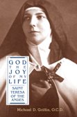 Download and Read Online God, The Joy of My Life: A Biography of Saint Teresa of the Andes