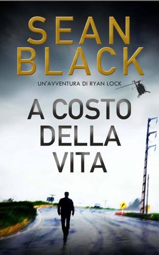 Sean Black - A costo della vita