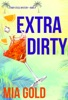 Extra Dirty (A Ruby Steele Mystery—Book 2)