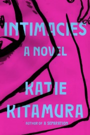 Intimacies - Katie Kitamura by  Katie Kitamura PDF Download