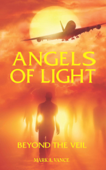 Angels of Light - Beyond The Veil