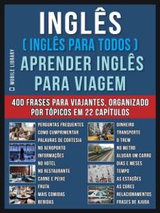 Inglês ( Inglês Para Todos ) Aprender Inglês Para Viagem Book Cover