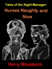 Tales Of The Night Manager: Nurses Naughty And Nice