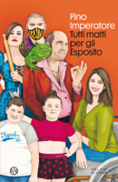 Download and Read Online Tutti matti per gli Esposito
