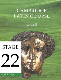 Cambridge Latin Course (5th Ed) Unit 3 Stage 22