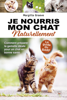 Je nourris mon chat naturellement - Margitta Graeve