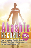 Akashic Records: How to Read the Akashic Records. Discover Your Soul's Path and Access the Archive of its Journey (2021 Edition) Book Cover