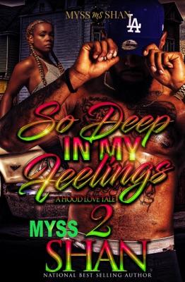 So Deep in My Feelings 2: A Hood Love Tale