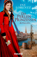 Iny Lorentz - Die Perlenprinzessin. Rivalen artwork