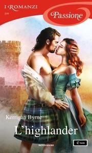 L'highlander (I Romanzi Passione) di Kerrigan Byrne Copertina del libro