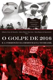 Download O golpe de 2016 e a corrosão da democracia no Brasil