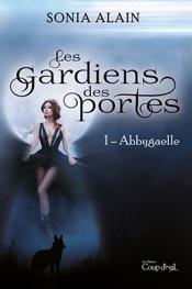 Download and Read Online Les gardiens des portes - Abbygaelle