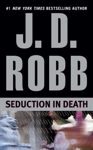 J. D. Robb - Seduction in Death