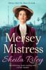 Sheila Riley - The Mersey Mistress artwork