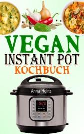 Download and Read Online Vegan Instant Pot Kochbuch