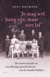 'Je mag wel bang zijn, maar niet laf' Door Toni Boumans Boekomslag