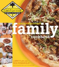 California Pizza Kitchen Family Cookbook