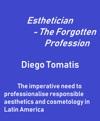 Esthetician The Forgotten Profession