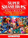 Super Smash Brothers Ultimate Tier List Roster Characters Controls Moves Tips Download Game Guide Unofficial