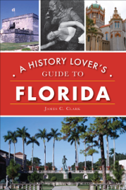 A History Lover's Guide to Florida