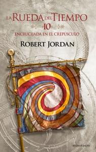 La Rueda del Tiempo nº 10/14 Encrucijada en el crepúsculo Book Cover