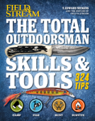 Field & Stream: The Total Outdoorsman Skills & Tools