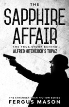 The Sapphire Affair: The True Story Behind Alfred Hitchcock's Topaz