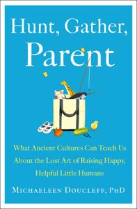 Hunt, Gather, Parent Boekomslag