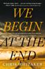 Chris Whitaker - We Begin at the End  artwork