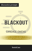 Blackout: How Black America Can Make Its Second Escape from the Democrat Plantation by Candace Owens (Discussion Prompts)