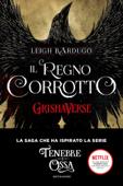 GrishaVerse - Il regno corrotto Book Cover