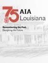 AIA Louisiana 75 Years