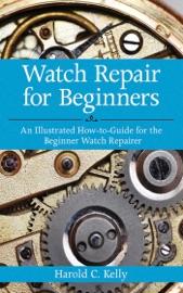Watch Repair for Beginners